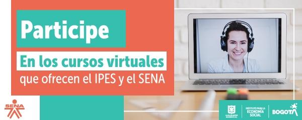 Participe en los cursos virtuales que ofrecen el IPES y el SENA